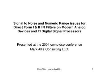 Signal to Noise and Numeric Range issues for Direct Form I  II IIR Filters on Modern Analog Devices and TI Digital Signa