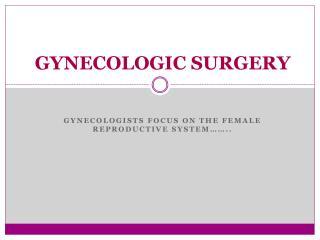 GYNECOLOGIC SURGERY