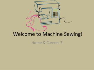 Welcome to Machine Sewing!
