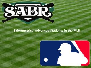 Sabermetrics - Advanced Statistics in the MLB