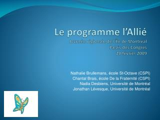 Le programme l Alli  Journ e r gionale de l  le de Montr al Palais des Congr s 20 f vrier 2009