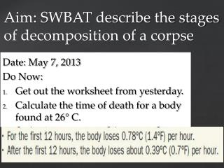 Aim: SWBAT describe the stages of decomposition of a corpse