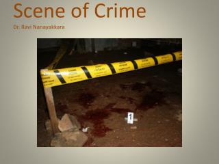 Scene of Crime Dr. Ravi Nanayakkara