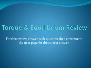 Torque & Equilibrium Review
