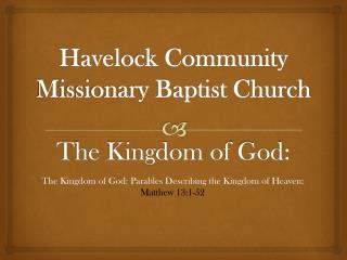 Havelock  Community  M issionary  Baptist  Church T he Kingdom  of  God :