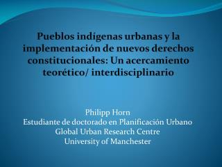 Philipp Horn Estudiante de doctorado en Planificación Urbano Global Urban Research Centre