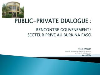 PUBLIC-PRIVATE DIALOGUE :