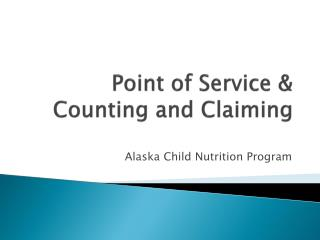 Point of Service & Counting and Claiming
