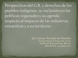 Q.F. Aurora Torrejón de Chincha Gerente Regional Desarrollo Social Gobierno Regional San Martín