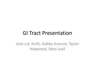 GI Tract Presentation