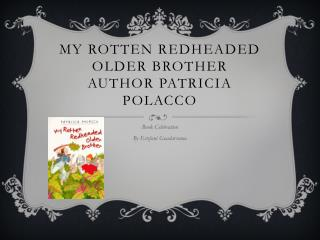 My Rotten Redheaded Older Brother Author Patricia  Polacco