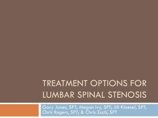 Treatment options for Lumbar Spinal  Stenosis