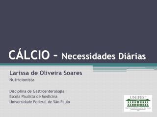 CÁLCIO –  Necessidades Diárias