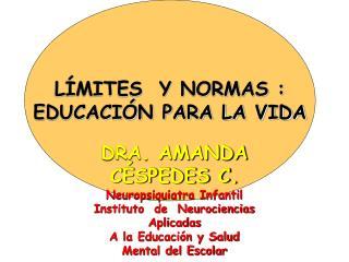 LÍMITES  Y NORMAS : EDUCACIÓN PARA LA VIDA