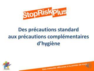 Des précautions standard         aux précautions complémentaires d'hygiène