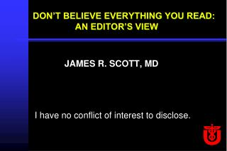 DON'T BELIEVE EVERYTHING YOU READ:                        AN EDITOR'S VIEW