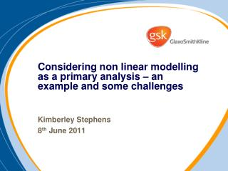 Considering non linear modelling as a primary analysis – an example and some challenges