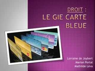 Droit  : LE  gie  carte bleue