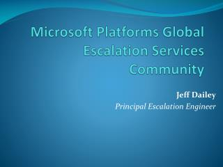 Microsoft Platforms Global Escalation Services Community