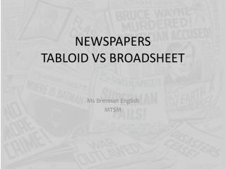 NEWSPAPERS TABLOID VS BROADSHEET