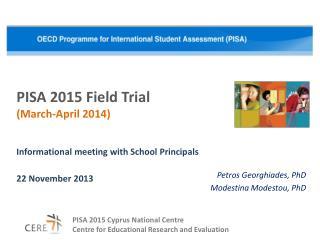 PISA 2015 Field Trial ( March-April  2014)