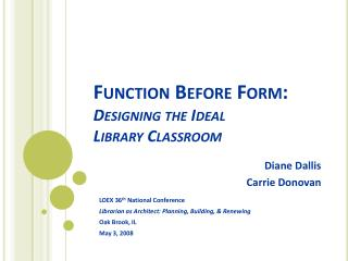 Function Before Form: Designing the Ideal  Library Classroom