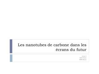 Les nanotubes de carbone dans les écrans du futur