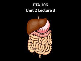 PTA 106 Unit 2 Lecture  3