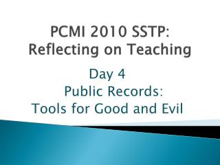 PCMI 2010 SSTP:  Reflecting on Teaching