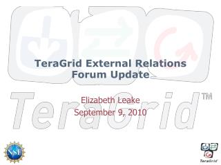 TeraGrid External Relations Forum Update