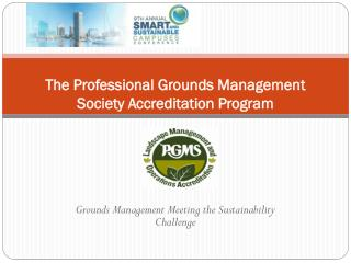 The Professional Grounds Management Society Accreditation Program
