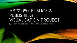 ARTS2090: Publics & Publishing Visualisation Project