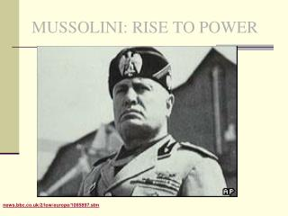 MUSSOLINI: RISE TO POWER
