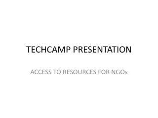 TECHCAMP PRESENTATION