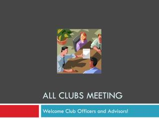 All Clubs Meeting