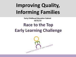 Improving Quality , Informing Families