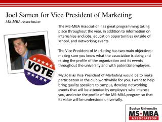 Joel Samen for  Vice President of Marketing MS-MBA Association