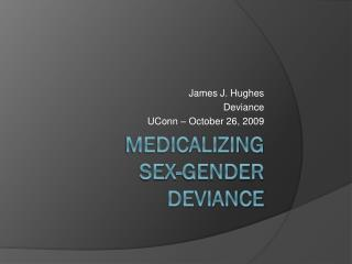 Medicalizing SEX-Gender Deviance