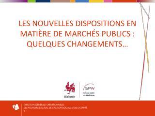 Les nouvelles dispositions en matière de marchés publics : quelques changements…