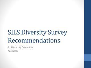 SILS Diversity Survey Recommendations