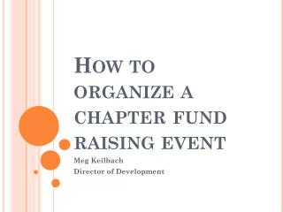 How to organize a chapter fund raising event
