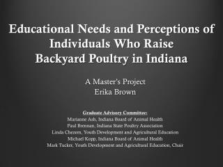 Educational Needs and Perceptions  of Individuals Who  Raise  Backyard  Poultry in Indiana