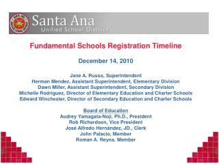 Fundamental Schools Registration Timeline December 14, 2010 Jane A. Russo, Superintendent