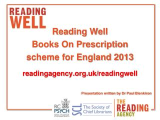 Reading  Well  Books On Prescription  s cheme for England 2013 readingagency.org.uk/ readingwell
