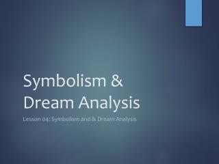 Symbolism & Dream Analysis