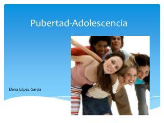 Pubertad-Adolescencia