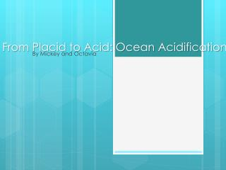 From Placid to Acid: Ocean Acidification