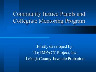 Community Justice Panels and Collegiate Mentoring Program
