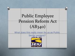 Public Employee Pension Reform Act  (AB340)