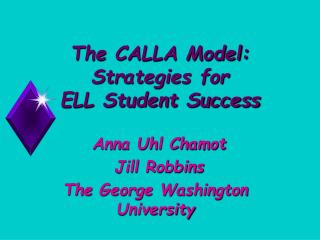 The CALLA Model: Strategies for  ELL Student Success